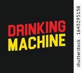 drinking machine typography...   Shutterstock .eps vector #1645295158