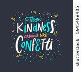 Throw Kindness Around Like...