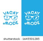 vacay mode typography for print   Shutterstock .eps vector #1645501285
