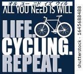 Life Cycling Repeat .オル ユー ニド イズ ウィル (Oru yuu nido izu wiru) All You Need is Will. Cycling Motivational Poster Movie Tagline Parody