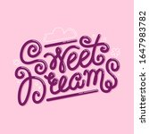 sweet dreams lettering quote.... | Shutterstock .eps vector #1647983782