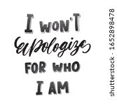 i wont apologyze for who i am   ...   Shutterstock .eps vector #1652898478