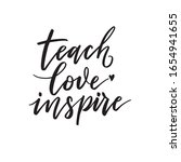 teach  love  inspire.... | Shutterstock .eps vector #1654941655