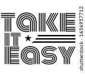 take it easy   motivation quote.... | Shutterstock .eps vector #1656957712