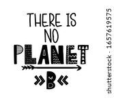 there is no planet b   text... | Shutterstock .eps vector #1657619575