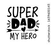 super dad my hero  text good... | Shutterstock .eps vector #1659600145