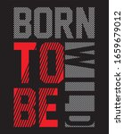 born to be wild typography for... | Shutterstock .eps vector #1659679012