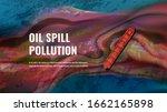 oil spill pollution vector... | Shutterstock .eps vector #1662165898