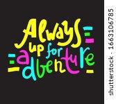always up for adventure  ... | Shutterstock .eps vector #1663106785
