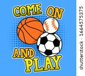 come on and play  basketball ... | Shutterstock .eps vector #1664575375