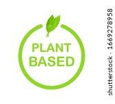 plant based label. flat simple...   Shutterstock .eps vector #1669278958