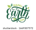 happy earth day hand lettering... | Shutterstock .eps vector #1669307572