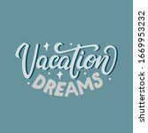 vacation dreams.  lettering and ... | Shutterstock .eps vector #1669953232