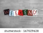 weekend as a sign for time off  ...   Shutterstock . vector #167029628