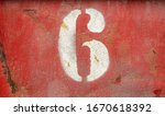 Number Six 6 On An Old Rusty...