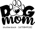 dog mom with paw and heart.... | Shutterstock .eps vector #1670849182