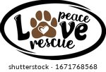 peace love rescue with paw...   Shutterstock .eps vector #1671768568