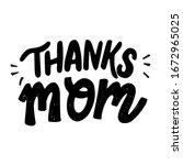 Thanks Mom Hand Written...