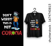 don't worry this is not corona  ... | Shutterstock .eps vector #1674740815