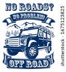 No Roads  No Problem Off Road...