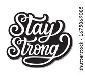 stay strong. hand lettering ...   Shutterstock .eps vector #1675869085