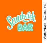 sandwich bar   hand written... | Shutterstock .eps vector #1676838448