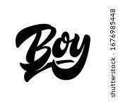 boy. hand drawn lettering...   Shutterstock .eps vector #1676985448