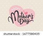 happy mother's day calligraphy... | Shutterstock .eps vector #1677580435