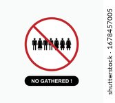 no gathered icon. prevention of ... | Shutterstock .eps vector #1678457005
