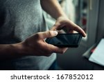 close up of a man using mobile... | Shutterstock . vector #167852012