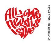 heart typography. all we need... | Shutterstock .eps vector #167859188