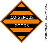 Dangerous Goods Sign. Black ...