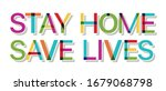 """colorful text """"stay home save...   Shutterstock .eps vector #1679068798"""