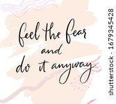 feel the fear and do it anyway. ... | Shutterstock .eps vector #1679345428