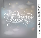 it's winter time greeting card. ... | Shutterstock .eps vector #168039995