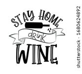 stay home drink wine  funny... | Shutterstock .eps vector #1680624892