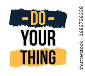 do your thing inspirational... | Shutterstock .eps vector #1682726338