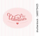 be my valentines | Shutterstock .eps vector #168375425