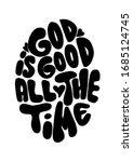 hand lettered god is good all... | Shutterstock . vector #1685124745