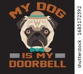 My Dog Is My Doorbell T Shirt...