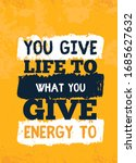 give energy to what you want ... | Shutterstock .eps vector #1685627632