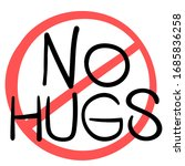 No Hugs. A Sign For Keeping...