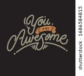 you are awesome  you can be... | Shutterstock .eps vector #1686584815