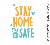 stay home  stay safe vector  ... | Shutterstock .eps vector #1687106452