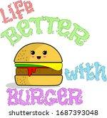 vector life better with burger... | Shutterstock .eps vector #1687393048