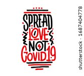 spread love not covid19 ... | Shutterstock .eps vector #1687404778