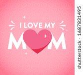 happy mother's day. heart... | Shutterstock .eps vector #1687831495