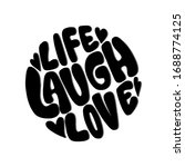 hand lettered life laugh love.... | Shutterstock . vector #1688774125