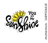 you are my sunshine hand... | Shutterstock .eps vector #1689526618