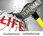 Trauma And Destruction Of...